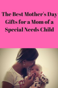 Mother's Day Gifts for a Mom of a Special Needs Child