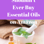 Why You Shouldn't Ever Buy Essential Oils on Amazon