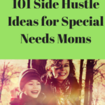 101 Side Hustle Ideas for Special Needs Moms