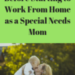 Questions to Ask Before Starting to Work From Home as a Special Needs Mom