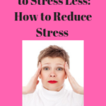 15 Seconds to Stress Less: How to Reduce Stress