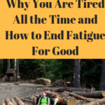 7 Hidden Reasons Why You Are Tired All the Time and How to End Fatigue For Good