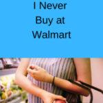 10 Things I Never Buy at Walmart