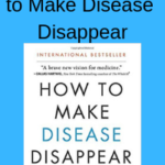 My review of How to Make Disease Disappear