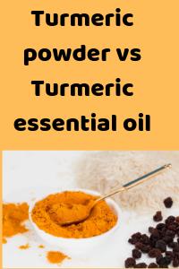turmeric powder vs turmeric essential oil