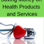 The Truth About Saving Money on Health Products and Services