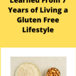 Lessons Learned From 7 Years of Living a Gluten Free Lifestyle