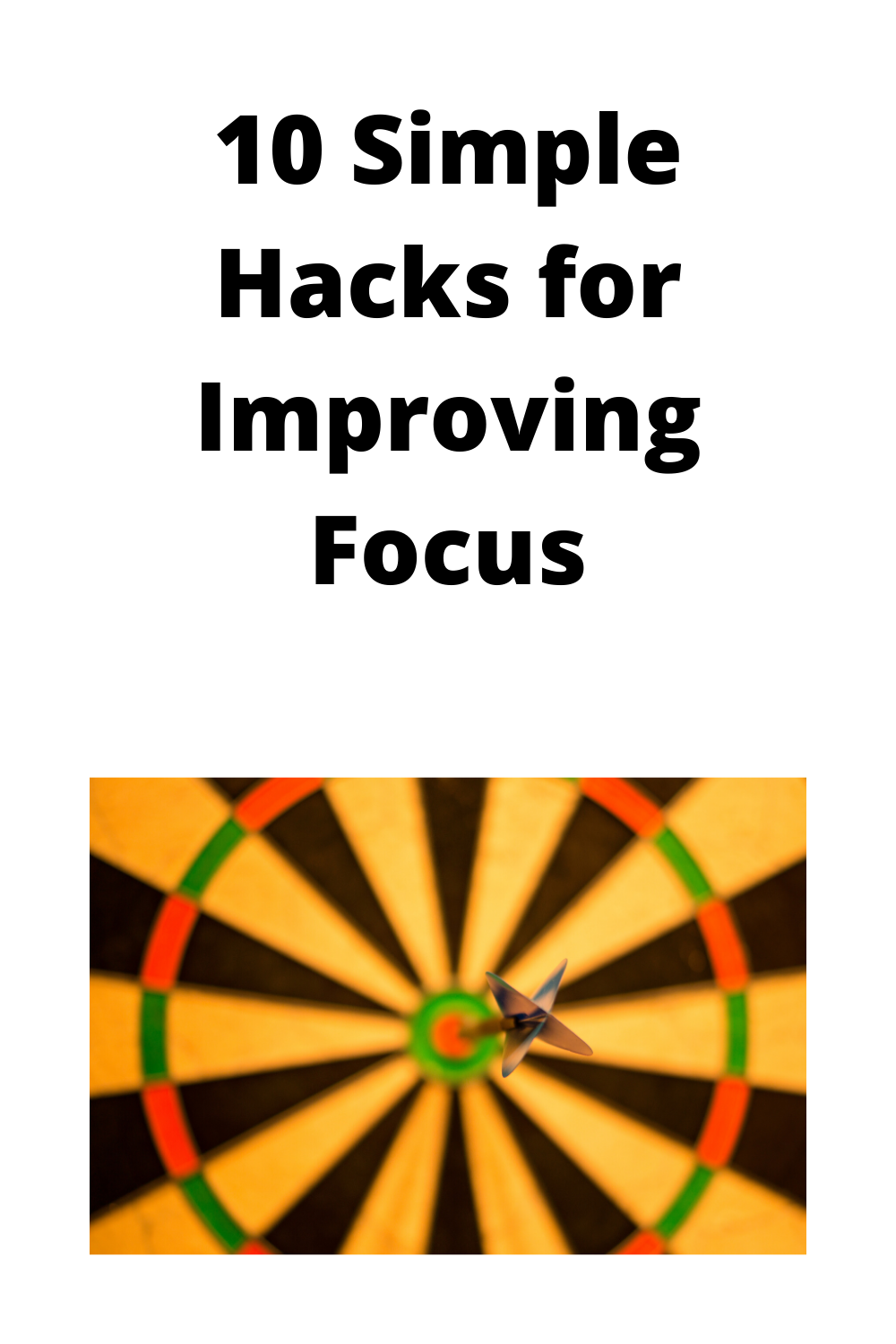10 Simple Hacks for Improving Focus