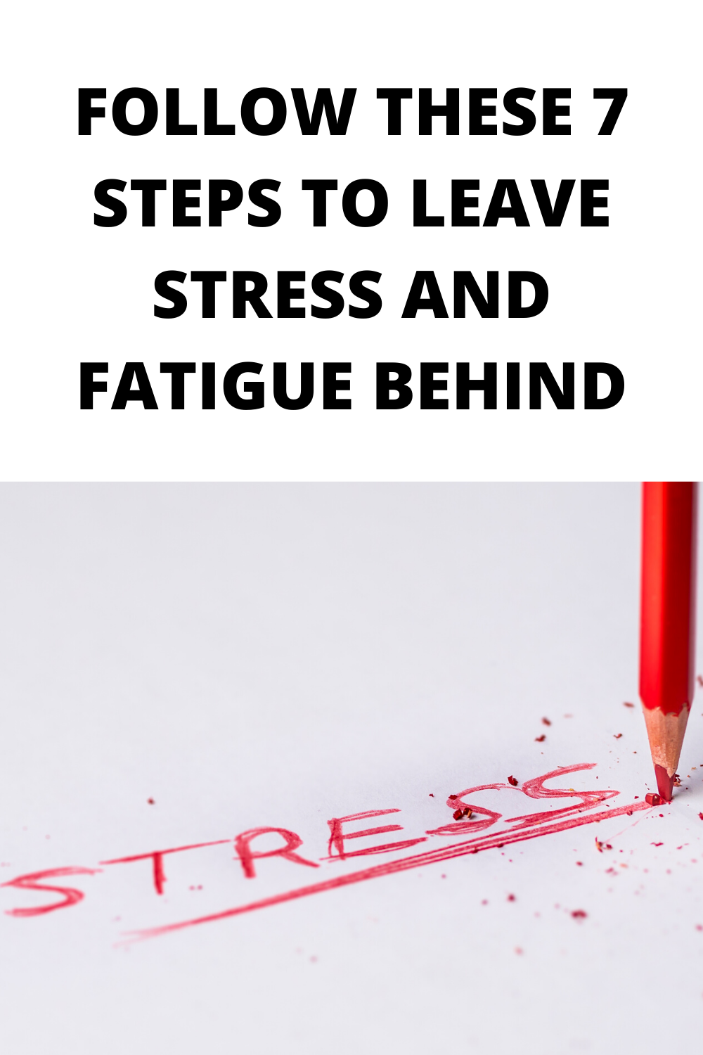 Follow these Seven Steps to Leave Stress and Fatigue Behind