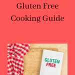 The Ultimate Gluten Free Cooking Guide