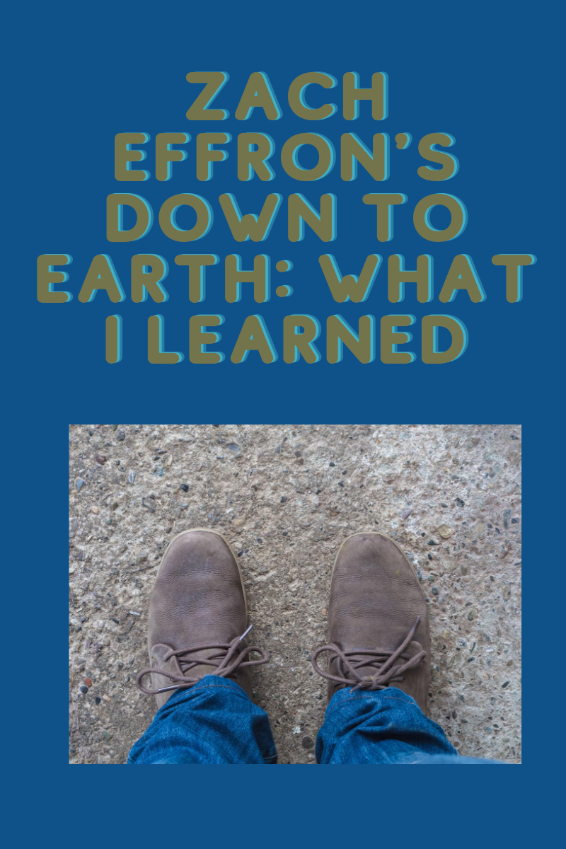 Zach Effron's Down to Earth: What I Learned