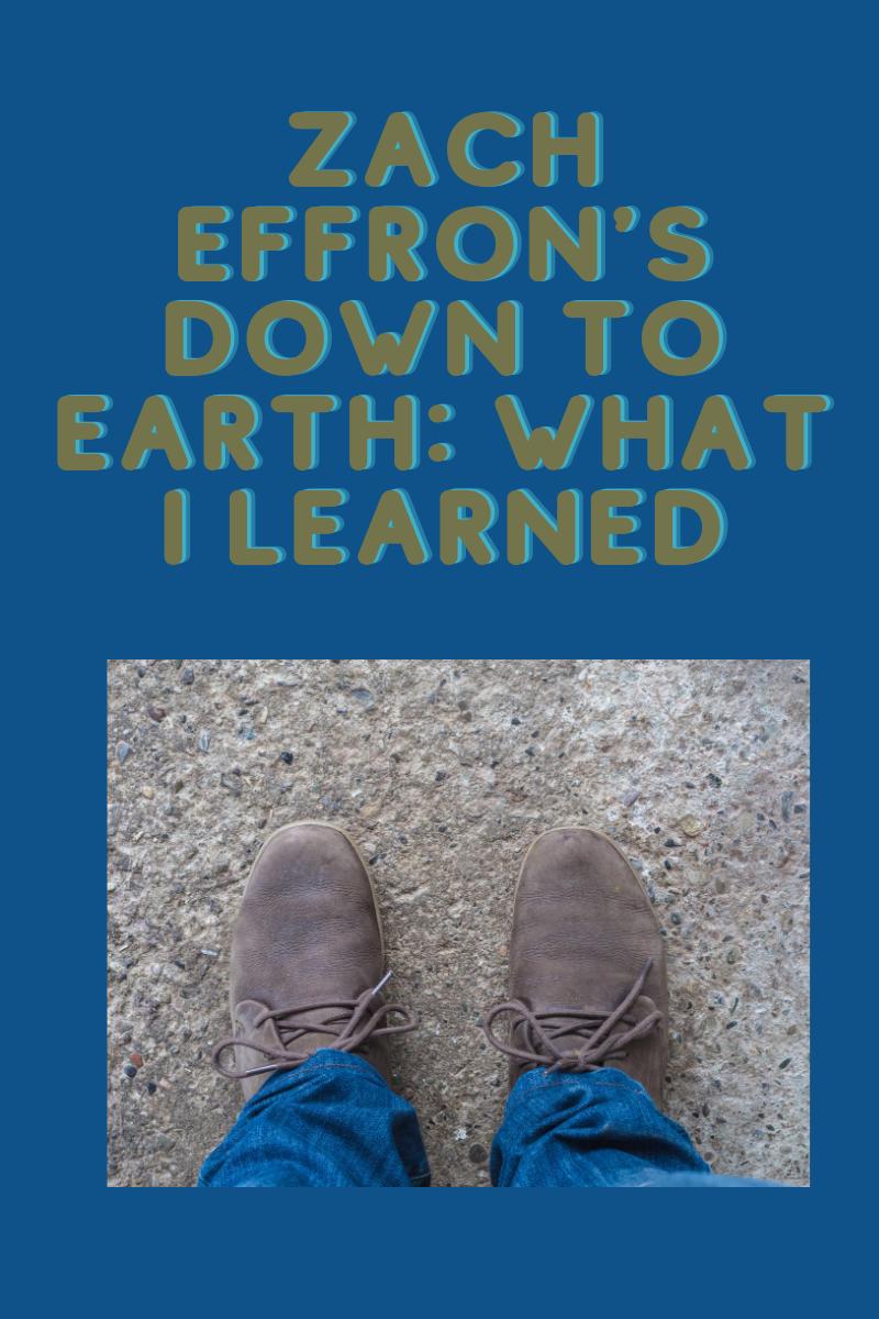 zach effron's return to the earth