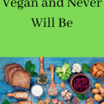 Why I'm Not Vegan and Never Will Be