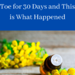 I Put Blue Tansy Essential Oil on My Big Toe for 30 Days